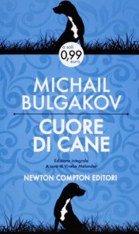 Cuore di cane - Mikhail Bulgakov,Viveka Melander