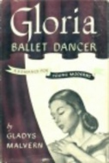 Gloria, Ballet Dancer - Gladys Malvern