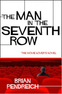 The Man in the Seventh Row - Brian Pendreigh