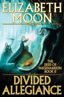 Divided Allegiance - Elizabeth Moon