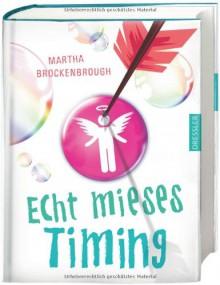 Echt mieses Timing - Martha Brockenbrough