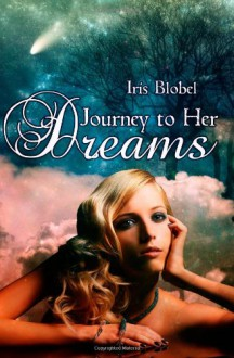Journey to her Dreams - Iris Blobel