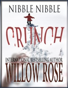 Nibble, Nibble, Crunch - Willow Rose
