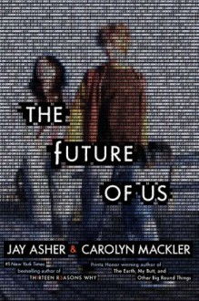 The Future of Us - Jay Asher,Carolyn Mackler