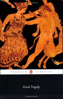 Greek Tragedy: Agamemnon, Oedipus Rex, Medea, Frogs [Extracts], Poetics [Extracts] (Penguin Classics) - Aeschylus, Euripides, Sophocles, E.F. Watling, Philip Vellacott, Malcolm Heath, Simon Goldhill, Aristotle, Aristophanes, Shomit Dutta
