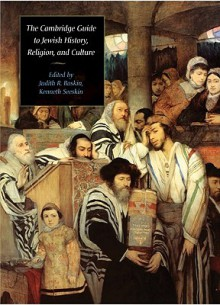The Cambridge Guide to Jewish History, Religion, and Culture (Comprehensive Surveys of Religion) - Judith R. Baskin, Kenneth Seeskin