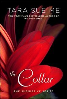The Collar: The Submissive Series - Tara Sue Me