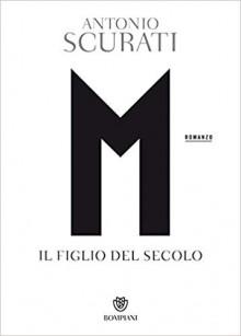 M. Il figlio del secolo - Antonio Scurati