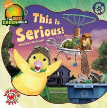 This Is Serious!: Recycling to the Rescue! / Little Green Nickelodeon - Billy Lopez, Little Airplane Productions