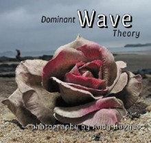 Dominant Wave Theory - Andrew Hughes