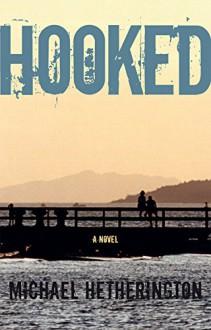Hooked - Michael Hetherington