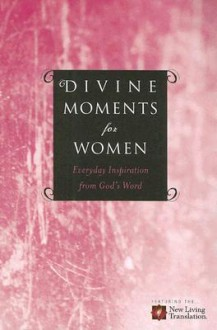 Divine Moments for Women: Everyday Inspiration from God's Word - Ronald A. Beers