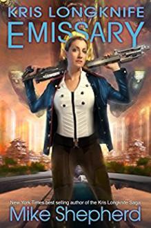 Kris Longknife - Emissary - Mike Shepherd