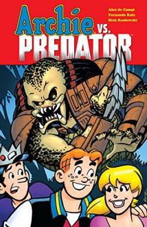 Archie vs Predator - Fernando Ruiz,Alex de Campi