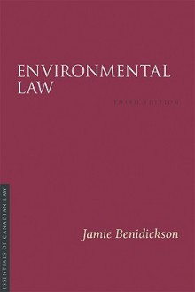 Environmental Law - Jamie Benidickson, Constance Hunt