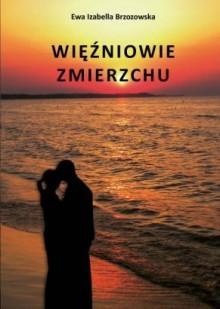 Więźniowie Zmierzchu - Ewa Izabella Brzozowska