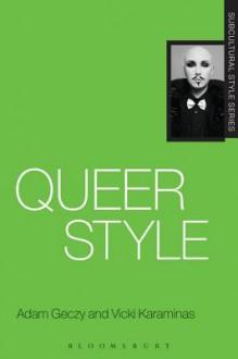 Queer Style - Adam Geczy, Vicki Karaminas