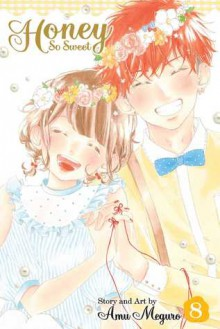 Honey So Sweet, Vol. 8 - Amu Meguro