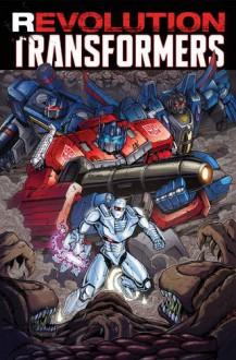 Revolution: Transformers - John Barber, Mairghread Scott, James Roberts, Nick Roche