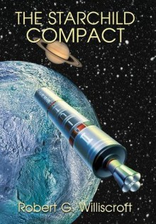 The Starchild Compact - Robert G. Williscroft, Gary McCluskey