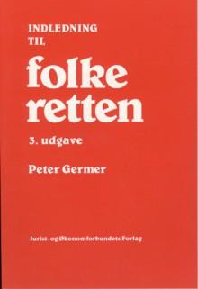 Indledning Til Folkeretten - Peter Germer