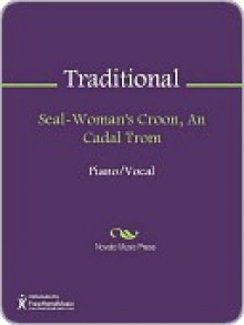 Seal-Woman's Croon, An Cadal Trom - Anonymous