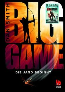 Big Game - Die Jagd beginnt - Dan Smith,Birgit Niehaus