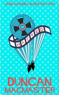 Hacked - Mr. Duncan R MacMaster