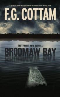 Brodmaw Bay - FG Cottam