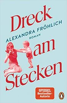 Dreck am Stecken - Alexandra Fröhlich