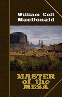 Master of the Mesa - William Colt MacDonald