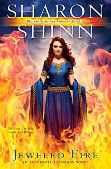 Jeweled Fire (An Elemental Blessings Novel) - Sharon Shinn
