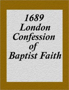 1689 London Confession of Baptist Faith - Anonymous