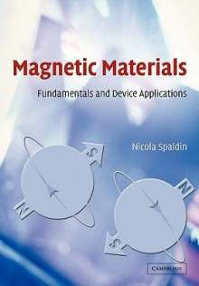 Magnetic Materials: Fundamentals And Device Applications - Nicola A. Spaldin