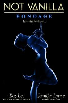 Not Vanilla - Bondage - Jennifer Lynne, Roz Lee