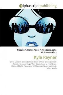 Kyle Rayner - Frederic P. Miller