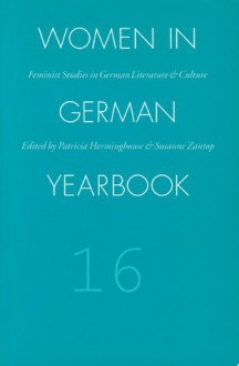 Women in German Yearbook, Volume 16 - Women in German Yearbook, Susanne Zantop, Patricia Herminghouse