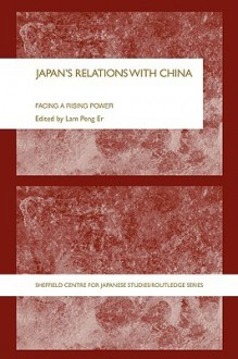 Japan's Relations with China - Er Lam Peng, Er Lam Peng