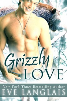 Grizzly Love: Big Bear Romance (Kodiak Point Book 5) - Eve Langlais