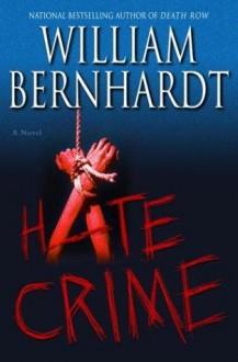 Hate crime - William Bernhardt