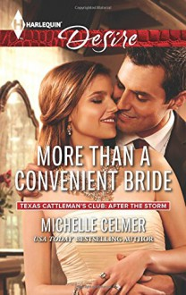 More Than a Convenient Bride (Texas Cattleman's Club: After the Storm) - Michelle Celmer
