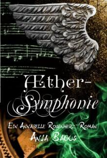 Aethersymphonie: Ein Annabelle Rosenherz Roman (Aetherwelt 3) - Anja Bagus