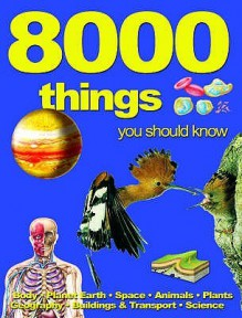 8000 Things You Should Know - Belinda Gallaher