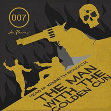 The Man With the Golden Gun - Ian Fleming,Kenneth Branagh