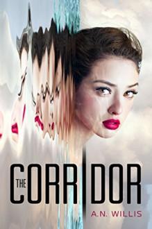 The Corridor (The Corridor Series, Book 1) - A.N. Willis