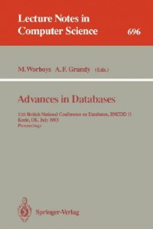 Advances in Databases: 11th British National Conference on Databases, Bncod 11, Keele, UK, July 7-9, 1993. Proceedings - Michael F. Worboys