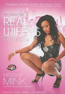 Real Wifeys on the Grind: An Urban Tale - Meesha Mink