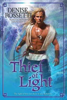 Thief of Light (The Four-Sided Pentacle, #2) - Denise Rossetti