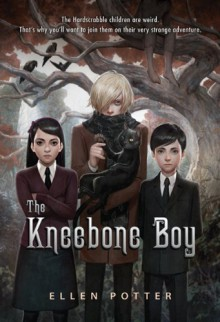 The Kneebone Boy - Ellen Potter