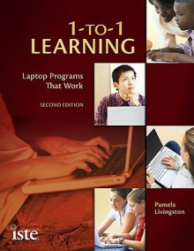 1-to-1 Learning: Laptop Programs That Work - Pamela Livingston